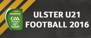 EirGrid Ulster U21 Football Championship 2016