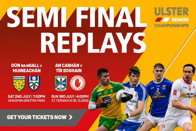 Ulster Senior Football Championship 2016 - Semi Final Replays