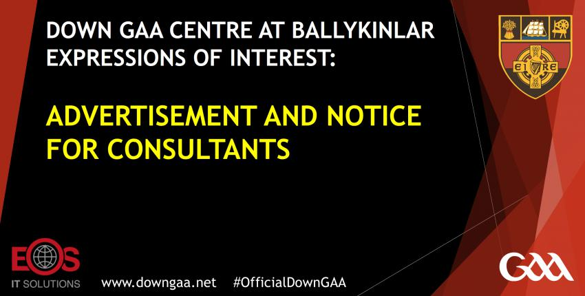 Down GAA Centre at Ballykinlar Expressions of Interest: Advertisement and Notice For Consultants