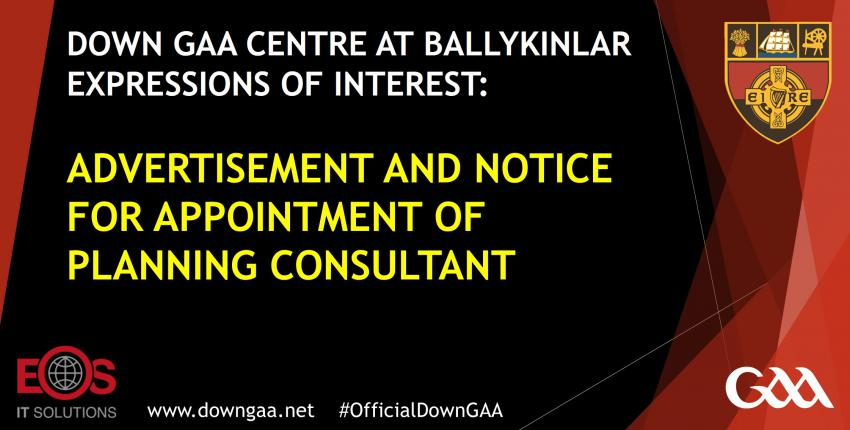 Down GAA Centre at Ballykinlar Expressions of Interest – Advertisement and Notice for Appointment of Planning Consultant