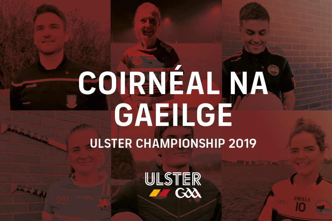 Ulster GAA launch Coirnéal na Gaeilge at the 2019 Ulster Championship
