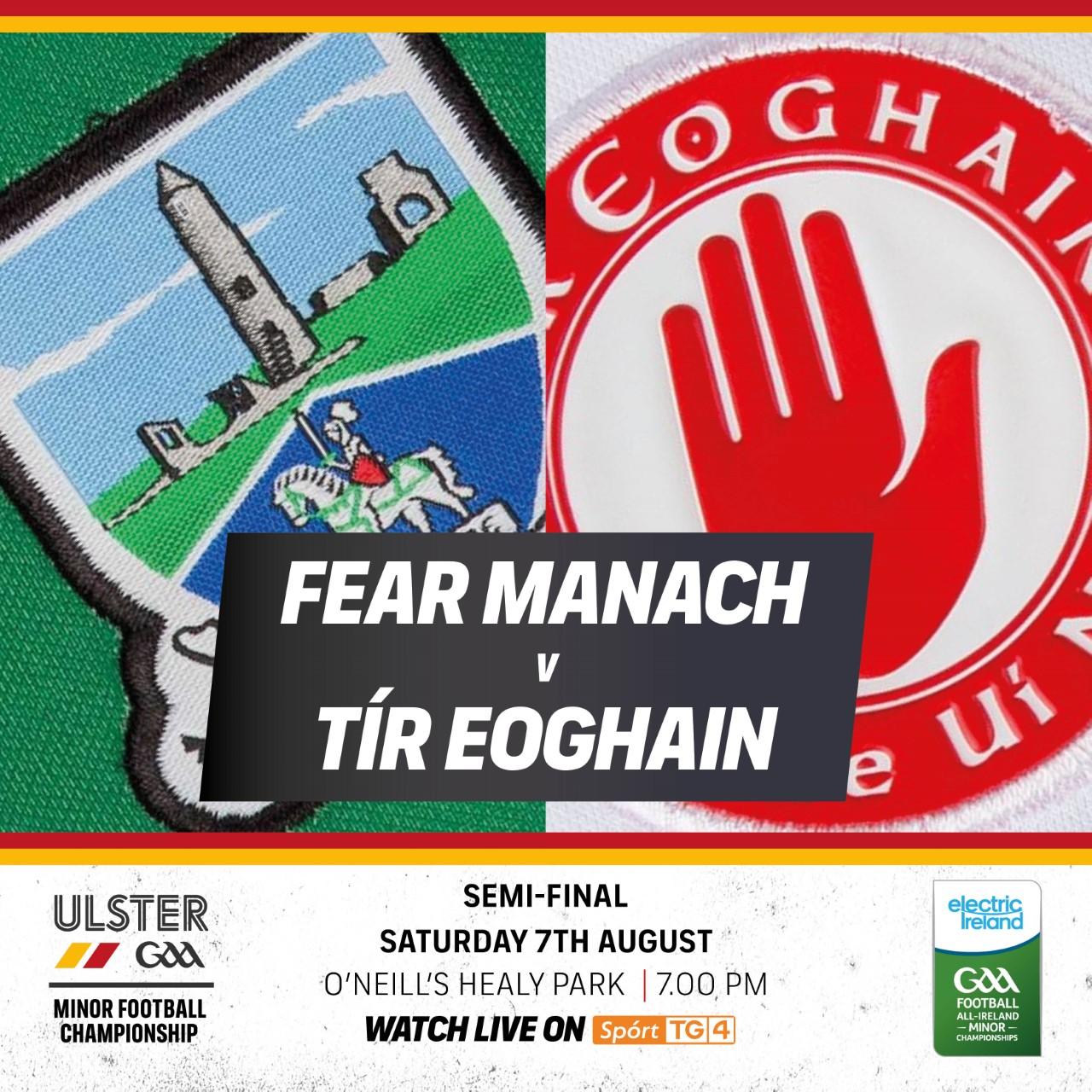 Electric Ireland Ulster Minor Football Championship Semi Final: Fermanagh v  Tyrone